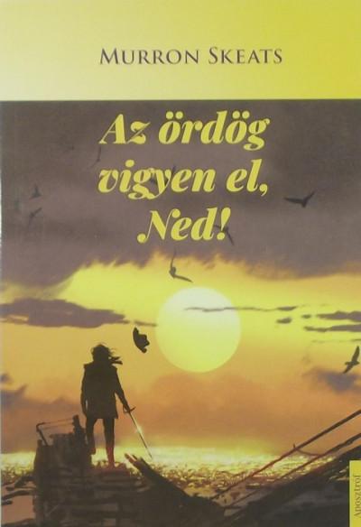 Murron Skeats - Az ördög vigyen el, Ned!