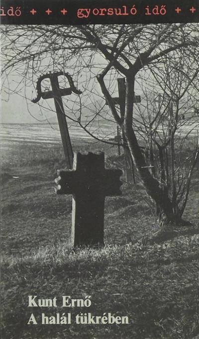 Kunt Ernő - A halál tükrében