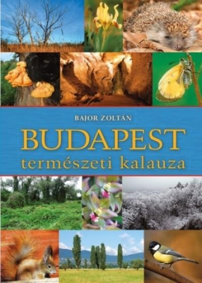 Bajor Zoltán - Budapest természeti kalauza
