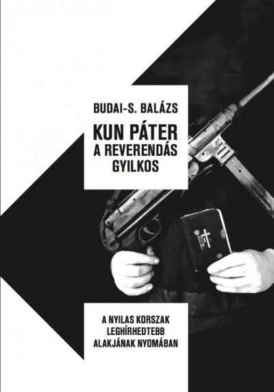 Budai-S Balázs - Kun Páter a reverendás gyilkos