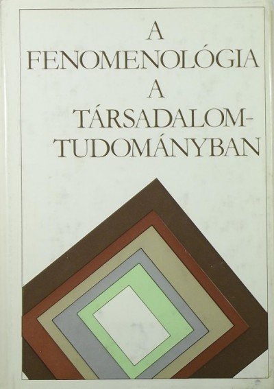 Hernádi Miklós  (Szerk.) - A fenomenológia a társadalomtudományban