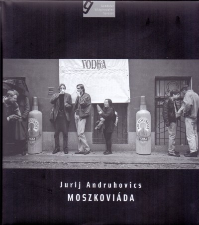 Jurij Andruhovics - Moszkoviáda