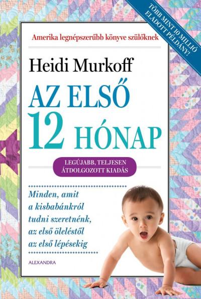 Heidi Murkoff - Az első 12 hónap