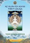 Wangyal Rinp�cse, - Az �lom �s alv�s tibeti j�g�ja - Puhat�bl�s