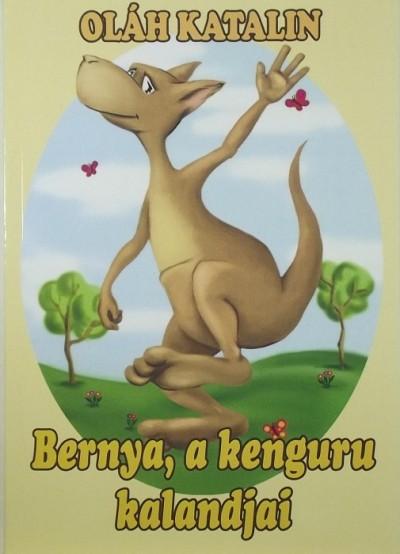 Oláh Katalin - Bernya, a kenguru kalandjai