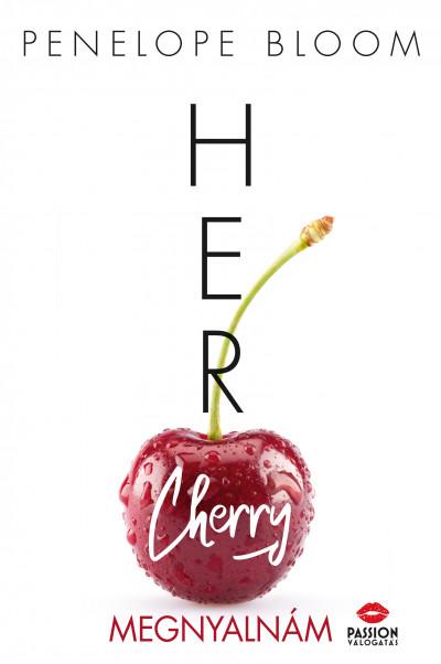 Penelope Bloom - Her Cherry - Megnyalnám