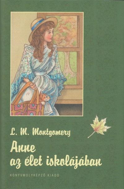 Lucy Maud Montgomery - Anne az élet iskolájában