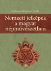 Selmeczi Kov�cs Attila - Nemzeti jelk�pek a magyar n�pm�v�szetben