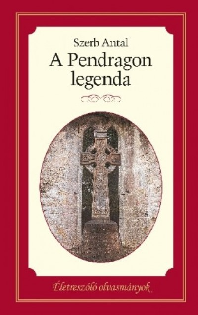 Szerb Antal - A Pendragon-legenda