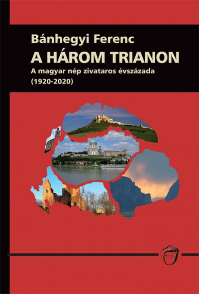 Bánhegyi Ferenc - A három trianon