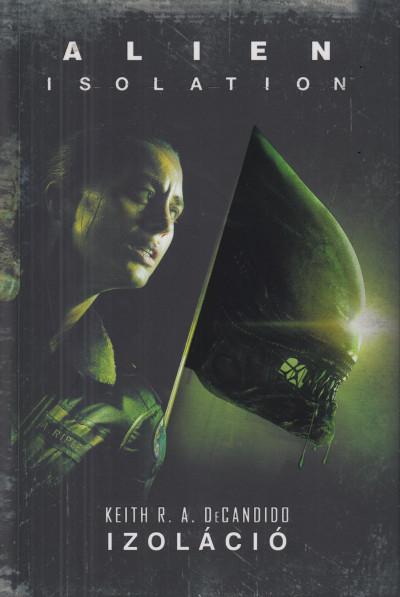 Keith R. A. Decandido - Alien: Isolation - Izoláció