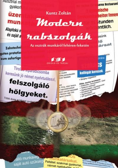 Kuntz Zoltán - Modern rabszolgák
