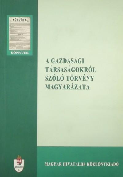 Nochta Tibor - Dr. Zóka Ferenc - Dr. Zumbok Ferenc - A gazdasági társaságokról szóló 2006. évi IV. törvény magyarázata