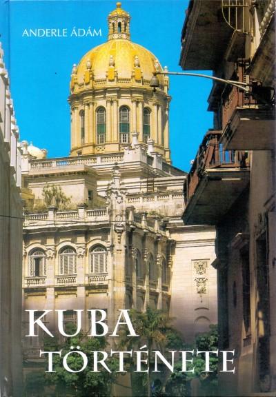 Anderle Ádám - Kuba története