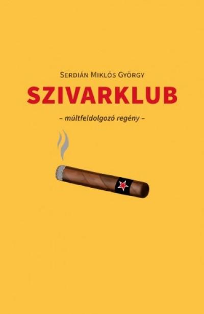 Serdián Miklós György - Szivarklub