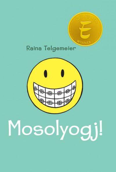 Raina Telgemeier - Mosolyogj!