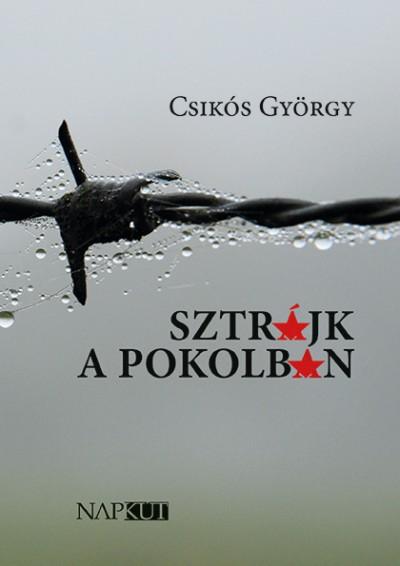 Csikós György - Sztrájk a pokolban