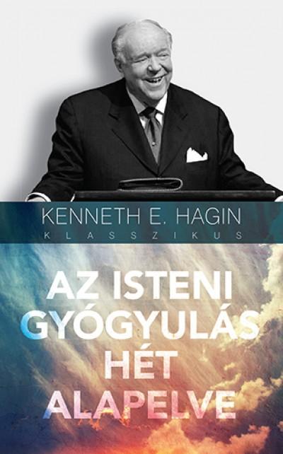 Kenneth E. Hagin - Az isteni gyógyulás hét alapelve