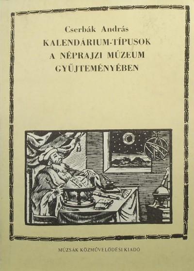 Cserbák András - Kalendárium-típusok a Néprajzi Múzeum gyűjteményében