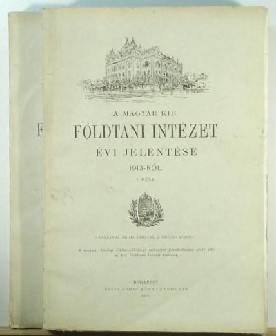 - A Magyar Kir. Földtani Intézet évi jelentése 1913-ról. I-II.