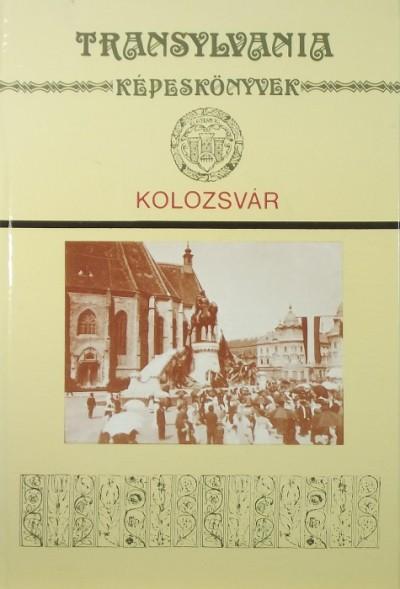 Bálint István János  (Szerk.) - Kolozsvár