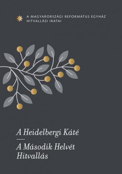- A Heidelbergi Káté - A Második Helvét Hitvallás