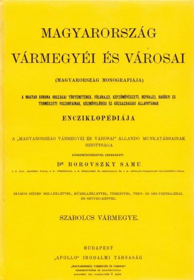 Dr. Borovszky Samu  (Szerk.) - Magyarország vármegyéi és városai - Szabolcs vármegye