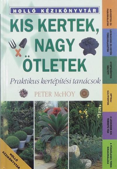 Peter Mchoy - Kis kertek, nagy ötletek