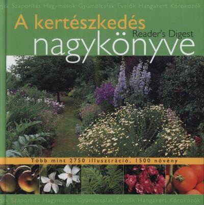 Dibás Gabriella  (Szerk.) - A kertészkedés nagykönyve