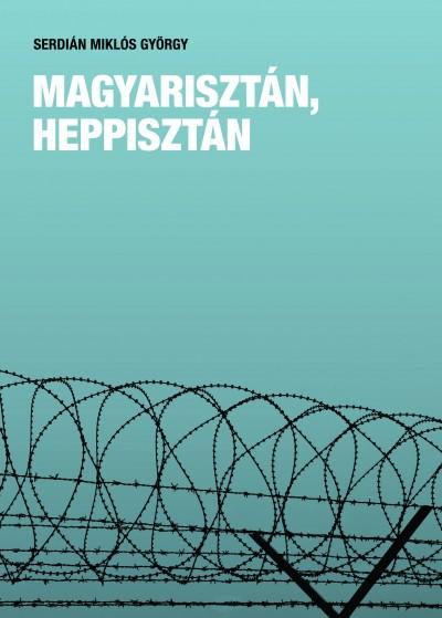 Serdián Miklós György - Magyarisztán, Heppisztán