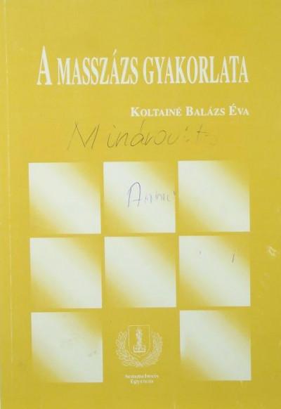 Koltainé Balázs Éva - A masszázs gyakorlata