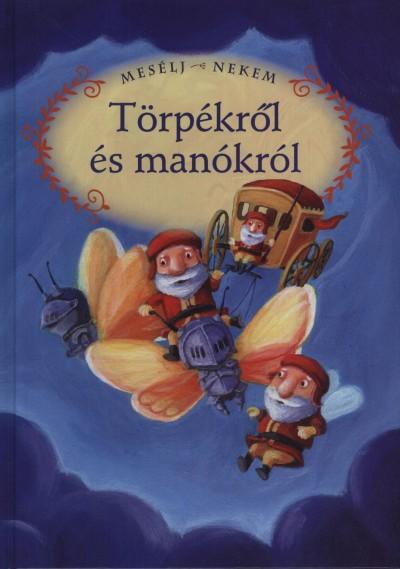 Luzsi Margó  (Összeáll.) - Mesélj nekem törpékről és manókról