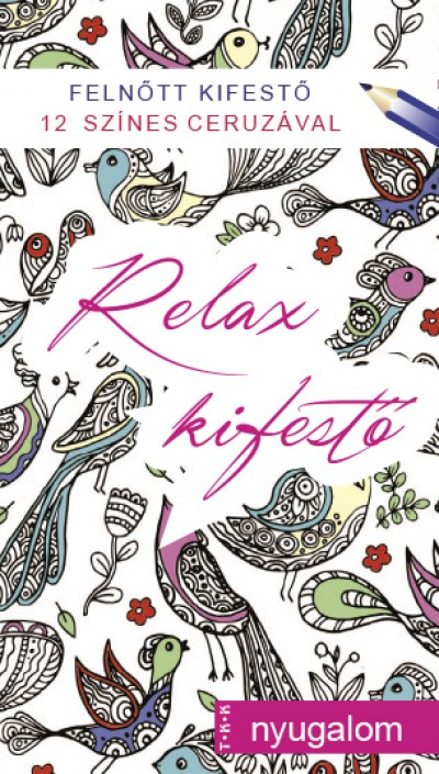 - Nyugalom - Relax kifestő