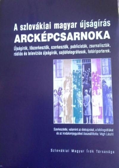 Végh László - A szlovákiai magyar újságírás arcképcsarnoka