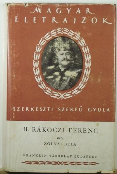 Zolnai Béla - Szekfű Gyula  (Szerk.) - II. Rákóczi Ferenc