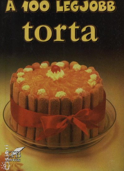 - A 100 legjobb torta