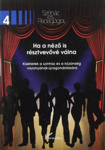 - Ha a néző is résztvevővé válna