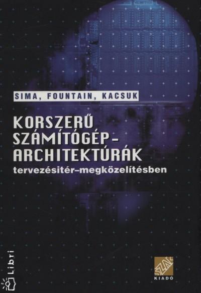 Terence Fountain - Kacsuk Péter - Sima Dezső - Korszerű számítógép - Architektúrák tervezésitér-megközelítésben