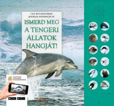 Caz Buckingham - Andrea Pinnington - Ismerd meg a tengeri állatok hangját!