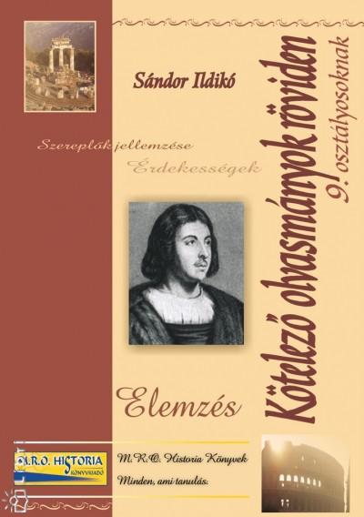 Sándor Ildikó - Kötelező olvasmányok röviden 9. osztályosoknak