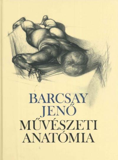 Barcsay Jenő - Művészeti anatómia (20. kiadás)