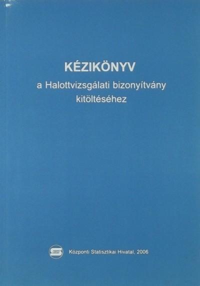 - Kézikönyv a Halottvizsgálati bizonyítvány kitöltéséhez