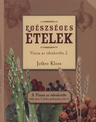 Jethro Kloss - Egészséges ételek