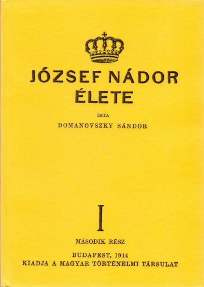 Domanovszky Sándor - József nádor élete II.