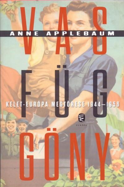 Anne Applebaum - Vasfüggöny