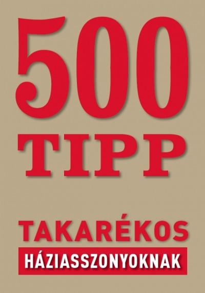 Osvárt Judit  (Szerk.) - 500 tipp takarékos háziasszonyoknak