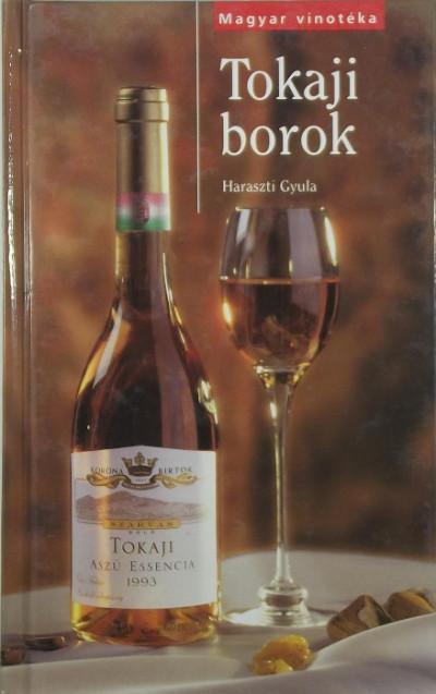 Haraszti Gyula - Tokaji borok