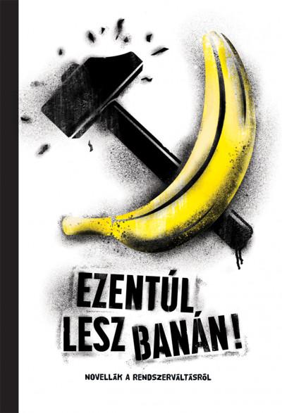 Kovács Eszter  (Szerk.) - Ezentúl lesz banán