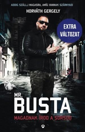 Horv�th Gergely - Mr. Busta - Magadnak �rod a sorsod - Addig sz�llj magasra, am�g vannak sz�rnyaid - Extra v�ltozat