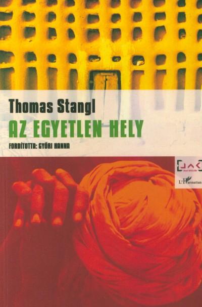 Thomas Stangl - Az egyetlen hely